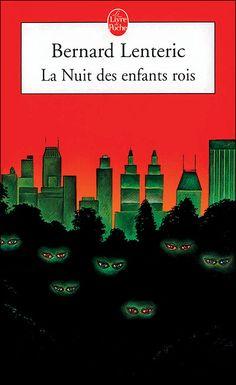 Bernard Lentéric - La nuit des enfants rois. Misérablement adapté en film d'animation, La nuit des enfants-rois est un livre très sympa qui a marqué les 1ères générations de geeks.