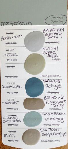 SW-Oyster Bay, BM-Coventry Gray, SW-Svelte Sage, SW- Refuge, BM-Kingsport Gray, Annie Sloan Duck Egg, SW- Mega Greige.