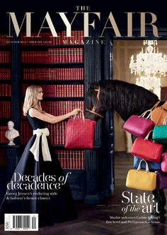 The Mayfair Magazine October 2014 The Mayfair magazine celebrates the dynamism of the area and brings you the latest features, articles and reviews in the definitive guide for luxury modern living.