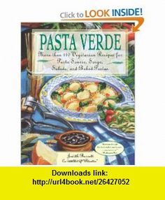 Pasta Verde More than 140 Vegetarian Recipes for Pasta Sauces, Soups, Salads, and Baked Pastas (0021898622860) Judith Barrett , ISBN-10: 0028622863  , ISBN-13: 978-0028622866 ,  , tutorials , pdf , ebook , torrent , downloads , rapidshare , filesonic , hotfile , megaupload , fileserve