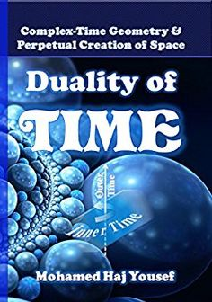 Duality of Time: Complex-Time Geometry and Perpetual Creation of Space (The Single Monad Model of The Cosmos) Most Popular Books, Book Club Books, Nonfiction Books, Cosmos, Audio Books, Geometry, Physics, Space, Kindle