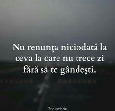 Dar ce sa faci atunci cand acela a renuntat? Short Inspirational Quotes, Sad Love Quotes, Motivational Words, Words Quotes, Me Quotes, I Hate My Life, Quote Aesthetic, Sweet Words, Thing 1