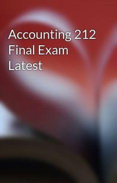 Accounting 212 Final Exam Latest #wattpad #short-story