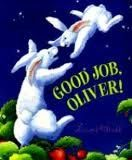 Good Job, Oliver! by Laurel Molk  Children's book: story of how a little rabbit problem solves to grow his own strawberry patch.
