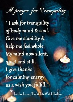 #tranquility prayer, spell, meditation, peace, spiritual, buddha, witch, magick, meditation, candles, crystals #whitewitchparlour From: https://www.facebook.com/TheWhiteWitchParlour