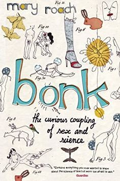 Buy Bonk: The Curious Coupling Of Sex And Science by Mary Roach and Read this Book on Kobo's Free Apps. Discover Kobo's Vast Collection of Ebooks and Audiobooks Today - Over 4 Million Titles! Got Books, Books To Read, Rainbow Rowell, What To Read, Book Photography, Free Reading, Love Book, Free Ebooks, Nonfiction