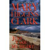 Just Take My Heart: A Novel (Kindle Edition)By Mary Higgins Clark