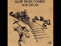 Bob Dylan on  Slow Train Coming