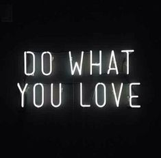 Do what you love More