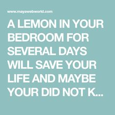 A LEMON IN YOUR BEDROOM FOR SEVERAL DAYS WILL SAVE YOUR LIFE AND MAYBE YOUR DID NOT KNOW IT! WE'LL TELL YOU WHY! – MayaWebWorld