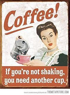 life motto, aruba, funni, thought, joke, funny quotes, humor quotes, cup of coffee, hilarious sayings