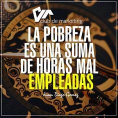 Si aprovechas inteligentemente tu tiempo jamás serás pobre. http://intaurl.com/b69416b9