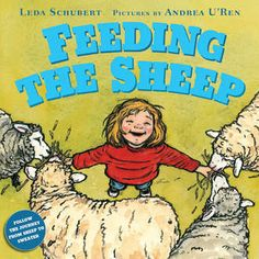FEEDING THE SHEEP by Leda Schubert :  a book about the cycle of wool - from feeding the sheep to wearing a sweater