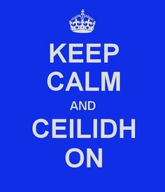 """A ceilidh is a party, in case you're wondering"""