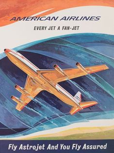 Fly Astrojet and You Fly Assured, American Airlines - Vintage Travel Poster Travel Ads, Airline Travel, Air Travel, Party Vintage, Vintage Ads, Retro Ads, Vintage Stuff, Vintage Advertising Posters, Vintage Travel Posters