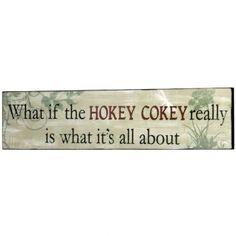 Hokey Cokey Wooden Plaque --- Quick Info: Price £8.95 Based on the popular holiday camp song, this wooden plaque is a great sentimental piece of wall art. --- Available from Roman at Home. Images Copyright www.romanathome.com
