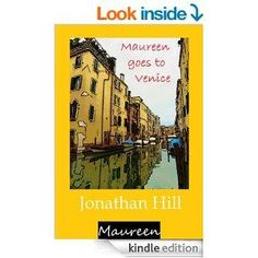 Maureen goes to Venice by Jonathan Hill 4.0 Stars (46 Reviews)