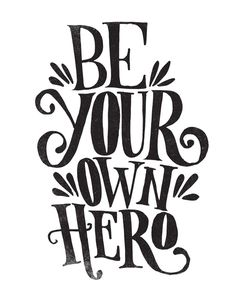 BE YOUR OWN HERO by Matthew Taylor Wilson inspirational quote word art print motivational poster black white motivationmonday minimalist shabby chic fashion inspo typographic wall decor Typography Quotes, Typography Prints, Typography Poster, Quote Prints, Canvas Prints, Art Prints, Quotes Arabic, Hero Poster, Foto Transfer