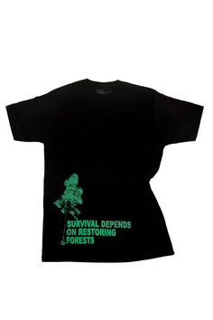 "T-Shirt ""Survival depends on restoring forests"" Color: Black Cotton Vegan Sweatshop free, Organic Cotton Forest Color, Forests, Organic Cotton, Restoration, Color Black, Survival, Vegan, Clothing, Mens Tops"