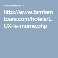 http://www.tamtamtours.com/hotels/LUX-le-morne.php