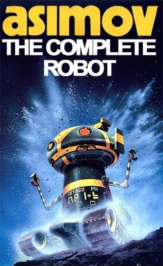 The Complete Robot (Robot, #1)  by  Isaac Asimov