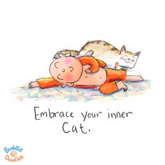 Today's Buddha Doodle: meow meow ~ Embrace your inner cat.