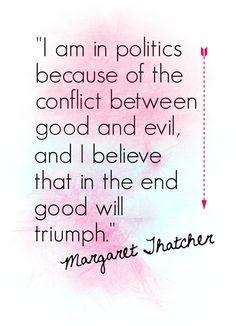 Margaret Thatcher Quote via Sweetness Itself Blog // www.sweetnessitself.blogspot.com