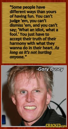 39 Surprisingly Profound Quotes from Unexpected Sources #Busey