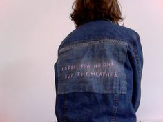i embroided my jacket (it says i dress for no one but the...