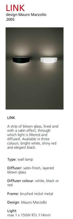 Link Lampada da parete con diffusore in vetro soffiato bianco, nero o rosso, incamiciato e satinato. Supporto in metallo nichel spazzolato; design Mauro Marzollo