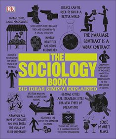 """DK Publishing - The Sociology Book, Hardcover, editura DK Publishing (Dorling Kindersley) - """"The Sociology Book"""" takes on some of humankind's biggest questions: What is society? What makes it tick? Why do we interact in the way that we do with our Got Books, Books To Read, Reading Online, Books Online, Sociology Books, Sociology Theory, Sociology Topics, Emile Durkheim, Dk Publishing"""