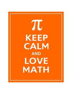 Great message! A fun poster to hang in a class or staff lounge. Keep Calm and LOVE MATH Print 8x10 (Orange featured)