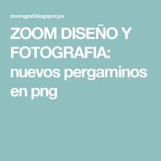 ZOOM DISEÑO Y FOTOGRAFIA: nuevos pergaminos en png