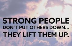 """Lift others up, don't put them down. Be a fountain, not a drain. Be part of the 'Construction Team' rather than the 'Wrecking Crew'—especially at home with those most dear to you! Practice smiling regularly, and as Stephen R. Covey has taught, """"Be a light, not a judge. Be a model, not a critic."""" Do all you can (often and in as many ways as possible) to encourage those around you and brighten their day. As you do, you'll find that you've done as much or even more for yourself in the process!"""