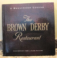 History of The BROWN DERBY RESTAURANT A Hollywood Legend Book Cookbook VERY NICE