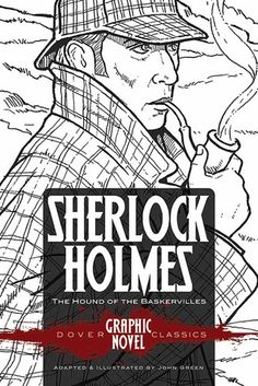 SHERLOCK HOLMES The Hound of the Baskervilles by Arthur Conan Doyle: I didn't really like it, the story was good I already know it of course, but still the pictures were too white and not so good in my opinion.