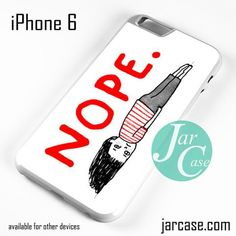 Nope Phone case for iPhone 6 and other iPhone devices