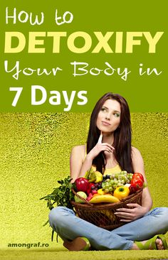 How to Detoxify Your Body in 7 days
