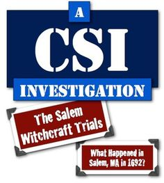 **Social Studies and Language Arts**  The Salem Witchcraft Trials - A CSI Student Investigation!  **Integration at its finest!**