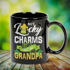 My Lucky Charms Call Me Grandpa St Patrick's Day Great t-shirts, mugs, bags, hoodie, sweatshirt, sleeve tee gift for grandpa, granddad, grandfather from grandson, granddaughter, or any girls, boys, grandchildren, grandkids, friends, men, women on birthday, mother's day, father's day, grandparents day, Christmas or any anniversaries, holidays, occasions. Uncle Quotes, Grandpa Quotes, Cousin Quotes, Grandmother Quotes, Quotes Quotes, Little Sister Quotes, Sister Poems, Father Daughter Quotes, Father Quotes