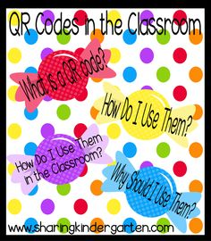QR Codes... for the classroom?  What are they? How do I use them?  How do I use them in the classroom?  Why Should I use them?