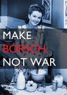 Make #borsch, not war :)