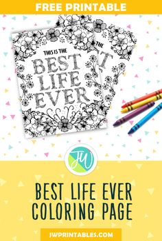 FREE Best Life Ever Coloring Page - JW Printables