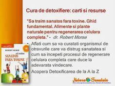 """#Cura_de_detoxifiere: carti recomandate. """"Sa traim sanatos fara toxine."""" dr. Robert Morse Morse, Amazing, Biochemistry"""
