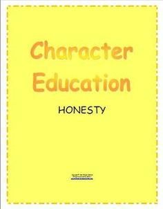 This is a 3 page (including the cover page) Character Education lesson about honesty. This lesson involves independent reflection and small group discussion.  The students will write about honesty and are asked to draw what honesty looks like.  This is part of a Character Education booklet I created.  The complete booklet has other Character Education topics like responsibility, respect, perseverance, etc.