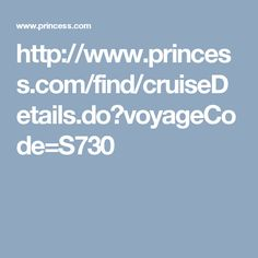 http://www.princess.com/find/cruiseDetails.do?voyageCode=S730