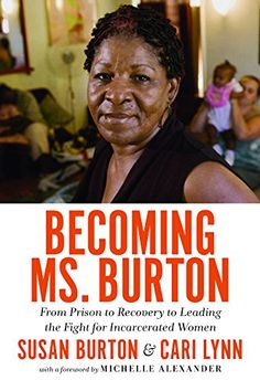 Becoming Ms. Burton: From Prison to Recovery to Leading t... https://www.amazon.com/dp/1620972123/ref=cm_sw_r_pi_dp_x_JdVNyb11YA7D7