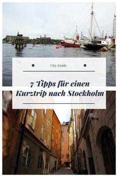 7 Tipps für einen Kurztrip in Schwedens Hauptstadt Stockholm.