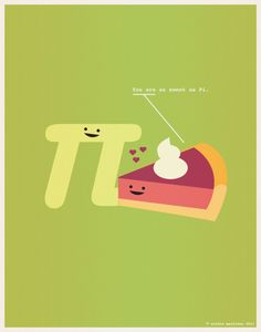 You are sweet as pi.  http://inspirationfeed.com/
