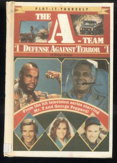 The A-Team No 1 Defense Against Terror ExLib William Rotsler Plot It Yourself Mr T, George Peppard, 1980s Childhood, Z New, Thing 1, Team Photos, The A Team, Great Movies, Favorite Tv Shows